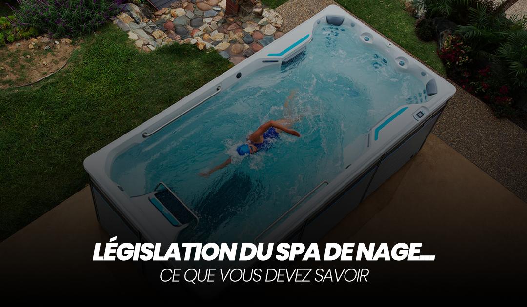 Législation du spa de nage : ce que vous devez savoir